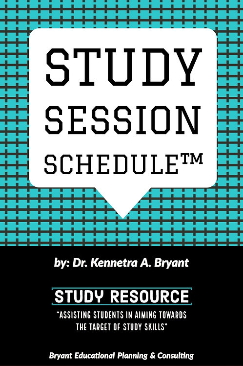 Study Session Schedule™ by Dr. Kennetra A. Bryant