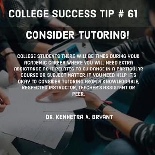 College Success Tip # 61 - Consider Tutoring!