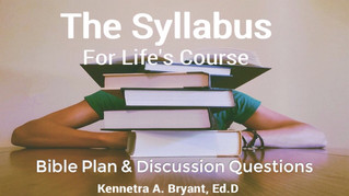 The Syllabus For Life's Course - Bible Plan & Discussion Questions