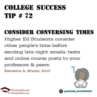 College Success Tip #72 - Consider Conversing Times