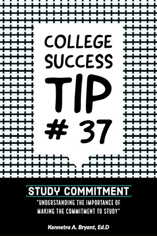 College Success Tip #37 - Study Commitment