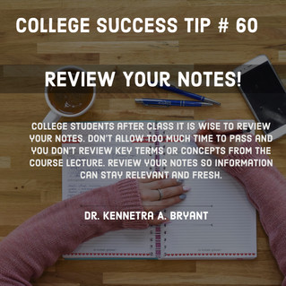 College Success Tip # 60 - Review Your Notes!