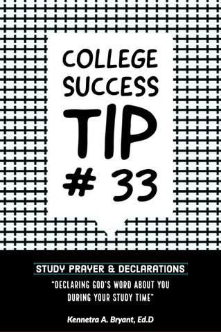 College Success Tip # 33 - Study Prayers & Declarations