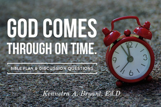 God Comes Through On Time - Bible Plan & Discussion Questions
