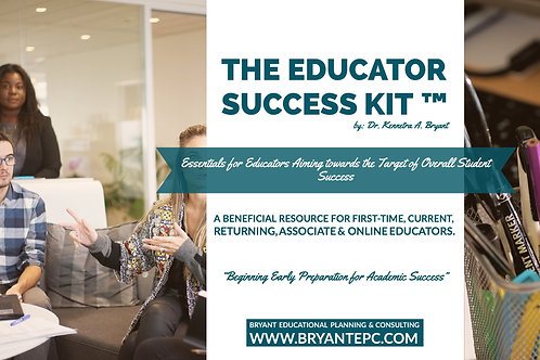 The Educator Success Kit ™ by Dr. Kennetra A. Bryant