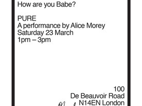 PURE - A perfomance by Alice Morey
