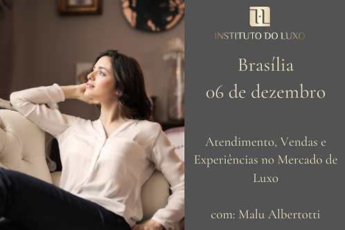 BRASÍLIA 06/12 ATENDIMENTO, VENDAS E EXPERIÊNCIAS NO MERCADO DE LUXO