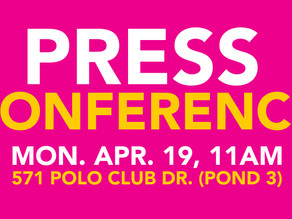 PRESS CONFERENCE ON MON. APR. 19 AT 11AM AT POND 3