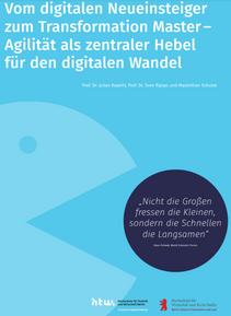 Vom digitalen Neueinsteiger zum Transformation Master – Agilität als zentraler Hebel für den digit