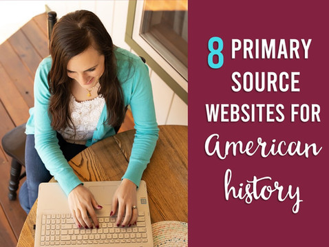8 Helpful Primary Source Websites for Teaching American History
