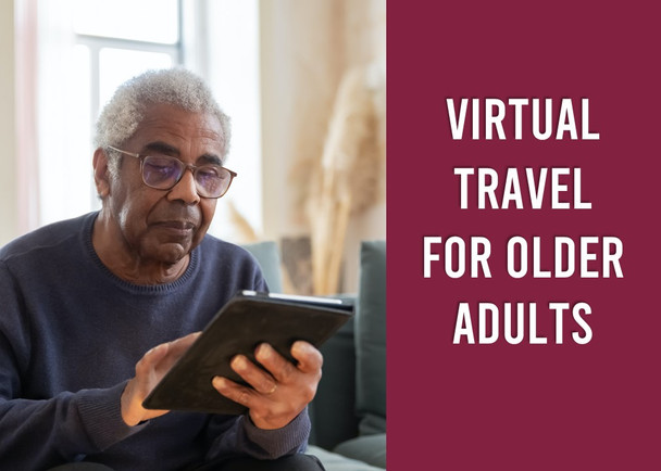 Engaging and Easy to Use Virtual Field Trips for Older Adults