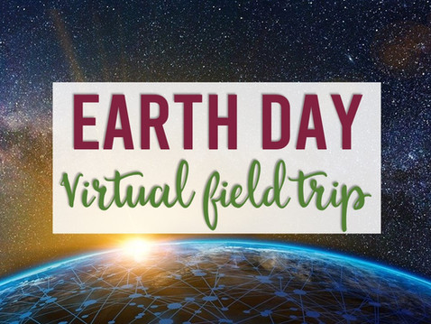 Earth Day Virtual Field Trip with Google Earth™ Exploration