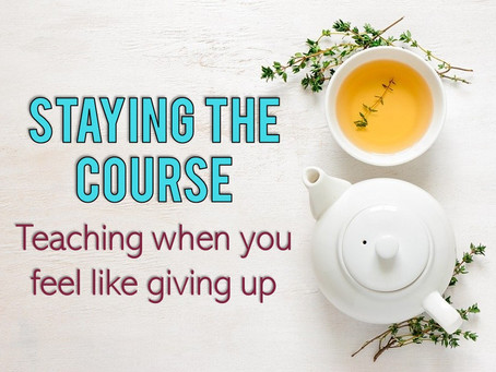 Staying the Course: When You Feel Like Giving Up