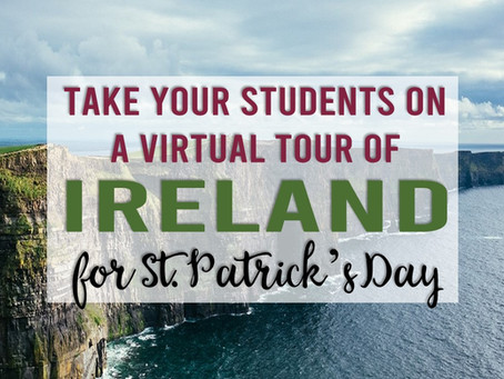 Take Your Students on a Virtual Tour of Ireland for St. Patrick's Day