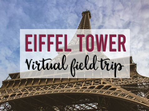 A Free Virtual Field Trip to the Eiffel Tower for Digital Learning