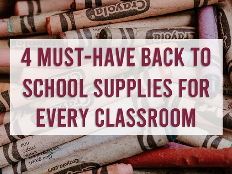 4 Must-Have Back to School Supplies for Every Classroom