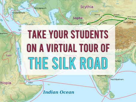 Take Your Students on a Virtual Tour of the Silk Road