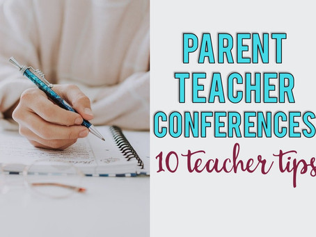 10 Parent Teacher Conference Tips for First Year Teachers