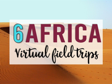 6 Exciting Virtual Field Trips to Africa