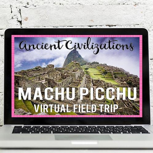 Ancient Civilizations: Machu Picchu Virtual Field Trip Google Earth Exploration
