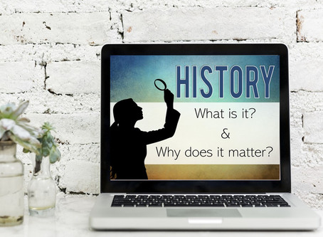 History: What is It? & Why Does it Matter?
