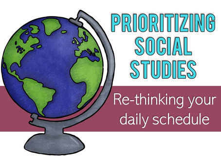 Making Social Studies a Priority: Re-thinking Your Daily Schedule