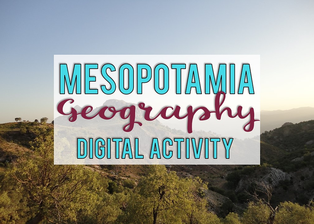 Ancient Mesopotamia geography digital activity for 6th grade world civilizations