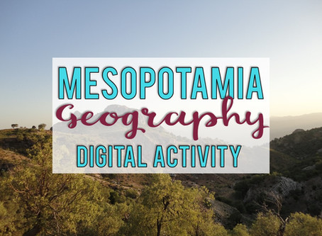 How to Teach Ancient Mesopotamia Geography Virtually