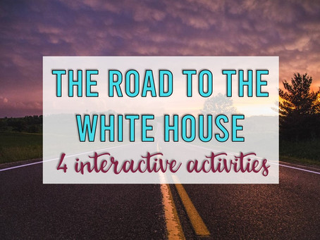The Road to the White House: 4 Activities