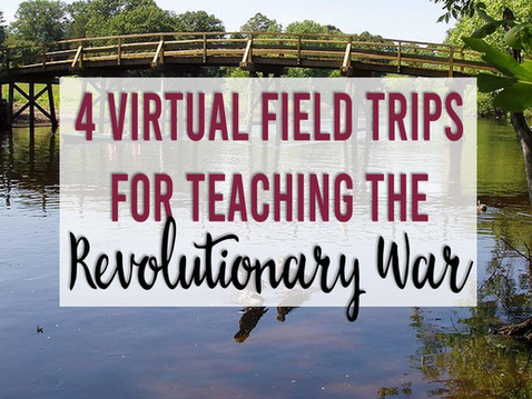 4 Virtual Field Trips for Teaching the Revolutionary War