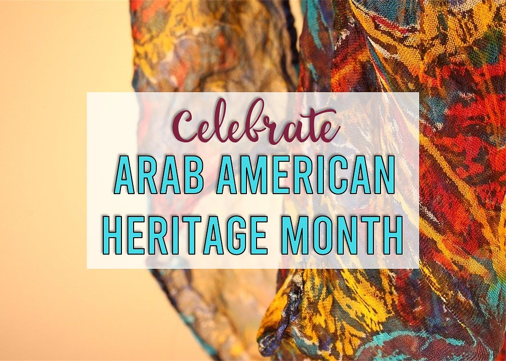 Celebrate Arab American Heritage Month in your Classroom