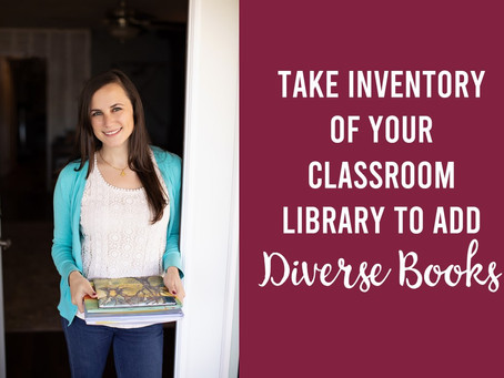 How to Take Inventory of Your Classroom Library to Add More Diverse Books
