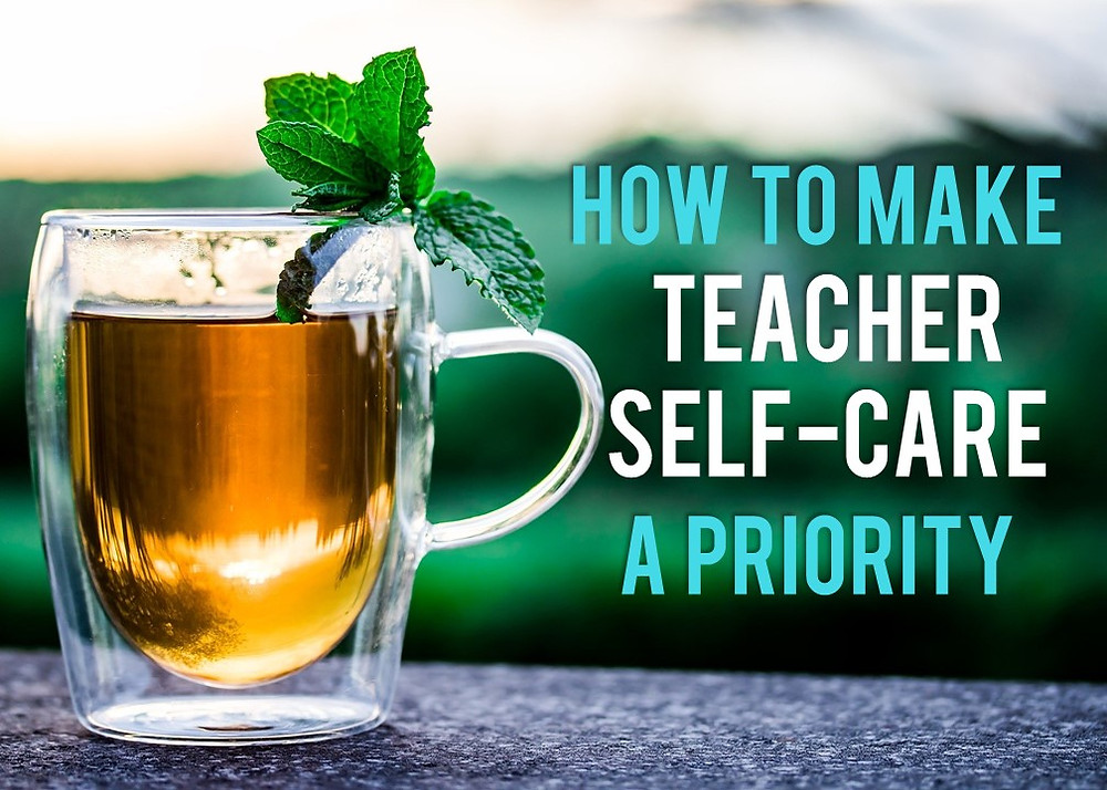 How to make teacher self care a priority. Tips for first year teachers