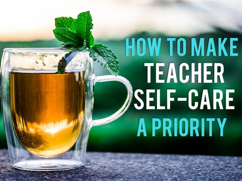 How to Make Self-Care a Priority: Tips for New Teachers
