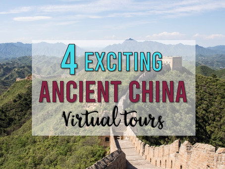 4 Exciting Virtual Tours to Ancient China