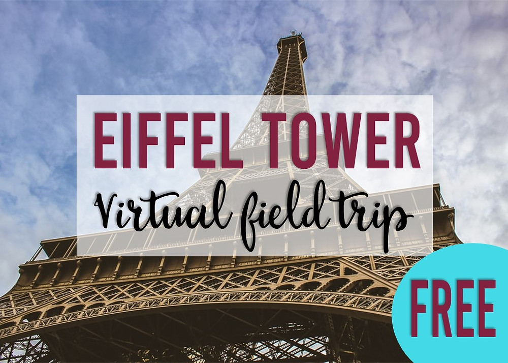 Free Virtual Field Trip to the Eiffel Tower for Digital Learning