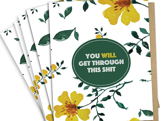 "Greeting Card Pack (of 5) - ""You Will Get Through This Shit"" / Second Story Card"