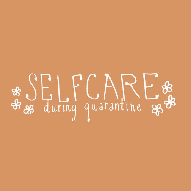Quarantine Self Care