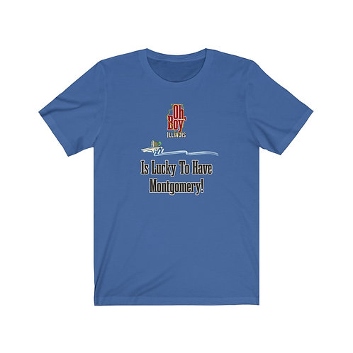 Oh, Boy, Illinois is lucky to have Montgomery! T-Shirt