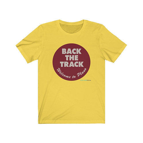 Back The Track - Welcome To Plano! - T-Shirt
