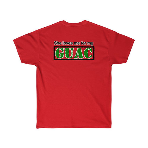She loves me for my GUAC *HOW* You Say It Shirt