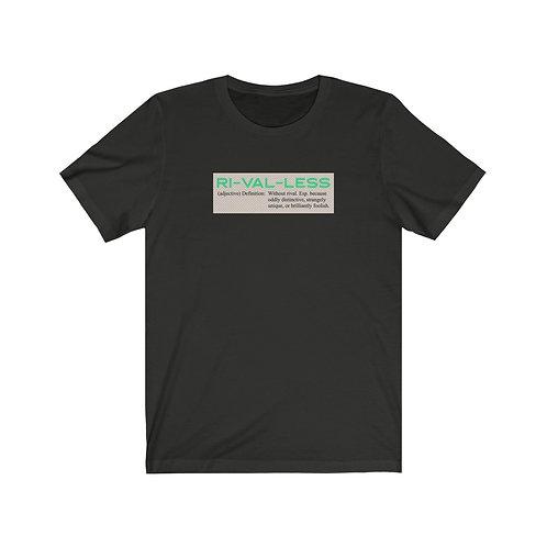Ri-val-less Definition Shirt