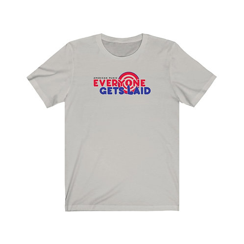 Everyone Gets Laid American Music T-Shirt
