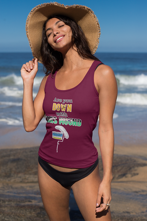 Are you DOWN with this MOUND; AKA Charles Mound, IL Women's Tank