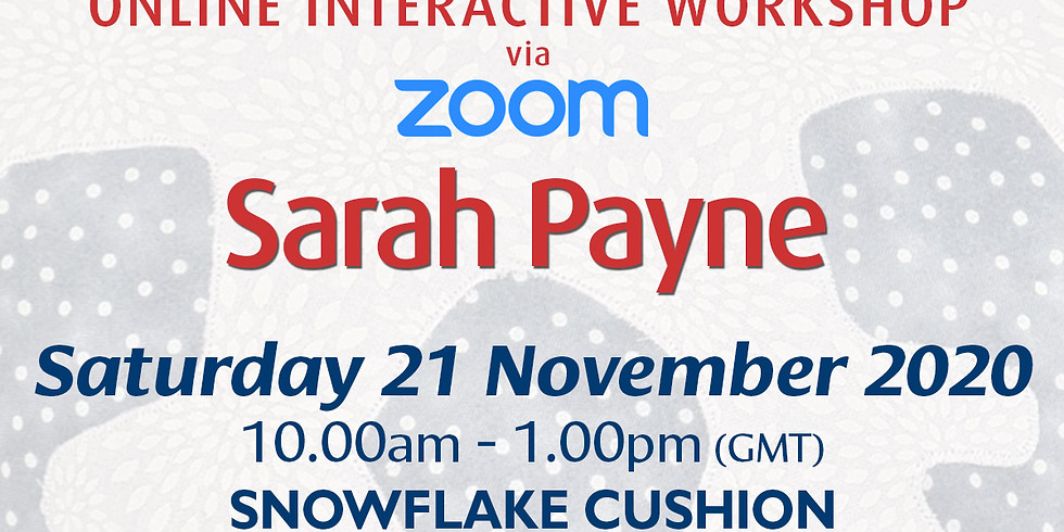 Saturday 21 November 2020: Online Workshop (Snowflake Cushion)