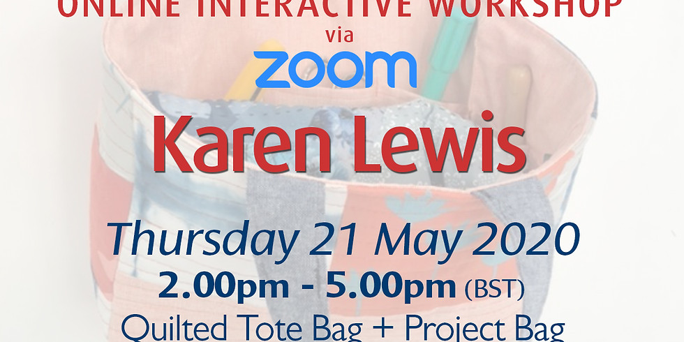 Thursday 21 May 2020: Online Workshop (Quilted Bags)