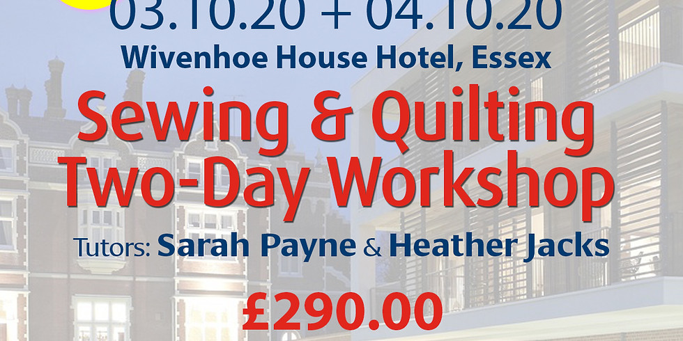Saturday 03 + Sunday 04 October 2020: Sewing & Quilting