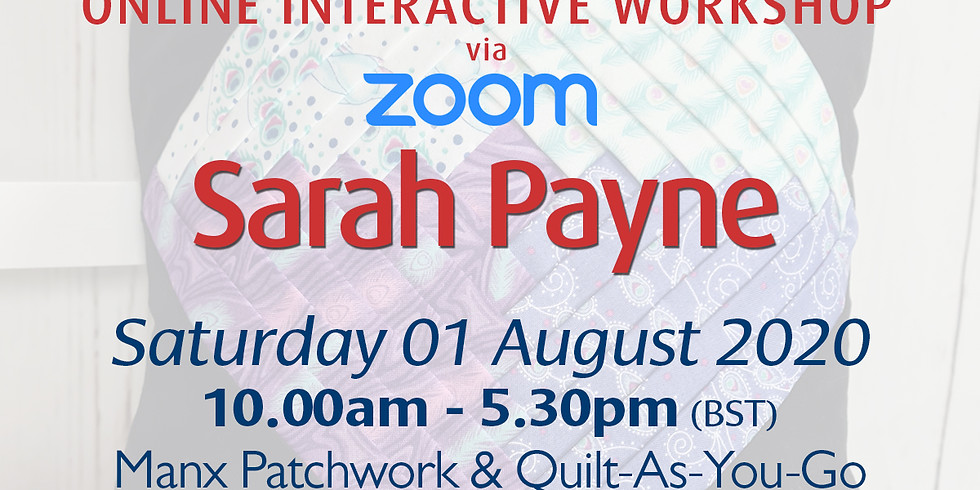 Saturday 01 August 2020: Online Workshop (Manx Patch + Quilt As You Go)