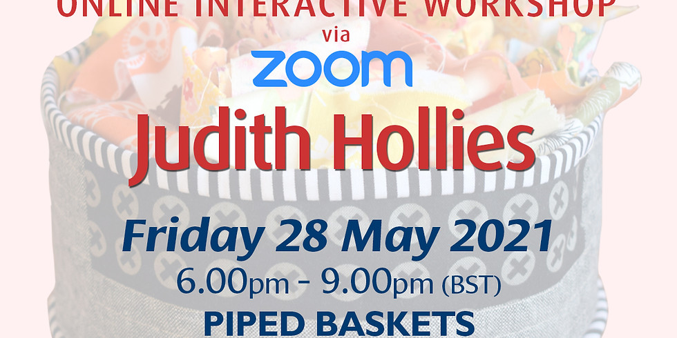 Friday 28 May 2021: Online Workshop (Piped Baskets)