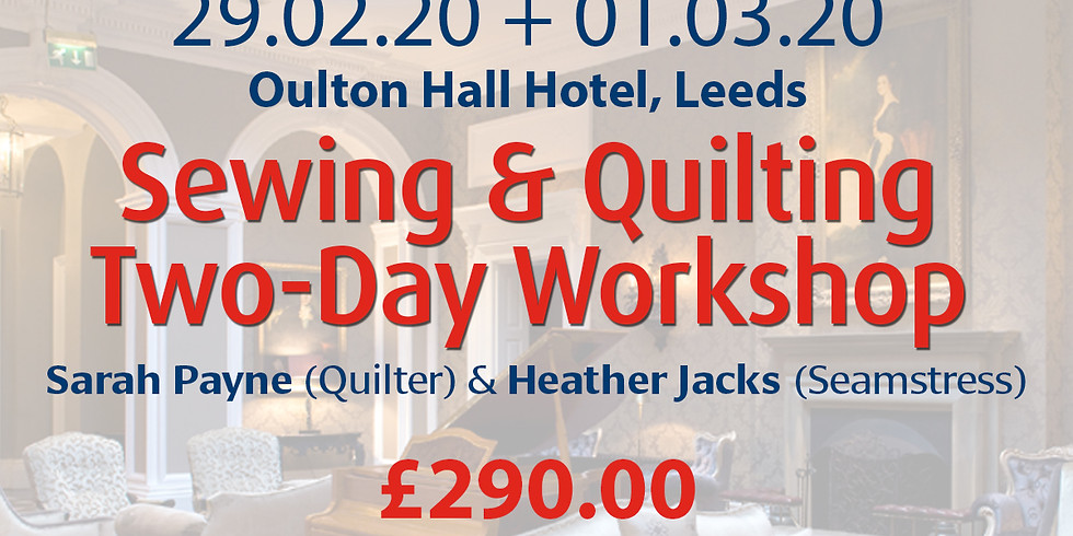 Saturday 29 February + Sunday 01 March 2020: Sewing & Quilting